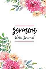 Sermon Notes Journal: An Inspirational Worship Tool To Help You Record, Reflect And Remember: Floral Notebook for Women Paperback