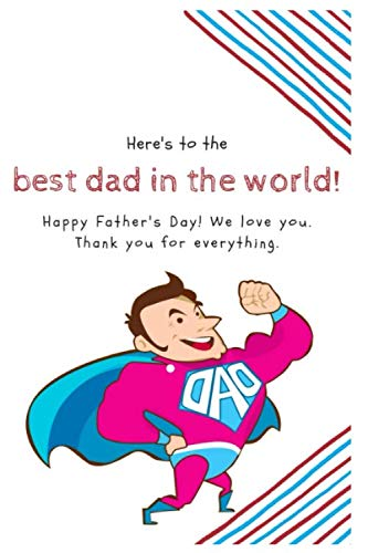 Best DAD in the world!: Gift For DADDY. Inspirational interior with charming DAD's passionate quotes and backgrouds - Motivational Guided Journal ... Background - To make the fatherhood stronger!