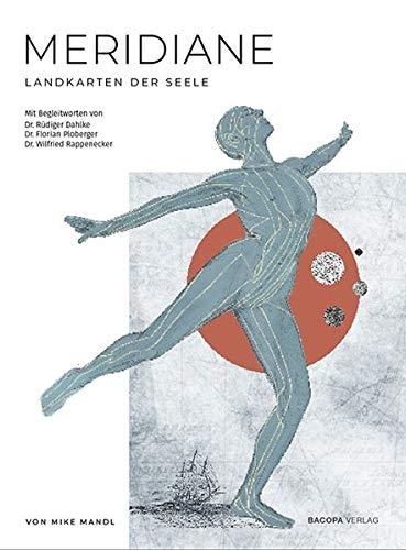 Meridiane. Landkarten der Seele.: Mit einem Vorwort von Rüdiger Dahlke