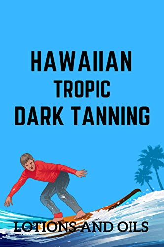 HAWAIIAN TROPIC DARK TANNING LOTIONS AND OILS: Record Your Daily Surf Sessions and Track Your Board.
