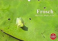 Frosch muesste man sein! (Wandkalender 2022 DIN A3 quer): Das mehr oder weniger aufregende Leben kleiner Froesche (Geburtstagskalender, 14 Seiten )