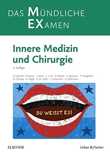 MEX Das Mündliche Examen: Innere Medizin und Chirurgie (MEX - Mündliches EXamen)
