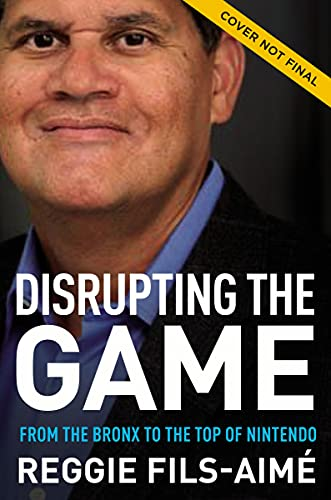 Compare Textbook Prices for Disrupting the Game: From the Bronx to the Top of Nintendo  ISBN 9781400226672 by Fils-Aimé, Reggie