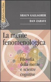 La mente fenomenologica. Filosofia della mente e scienze cognitive