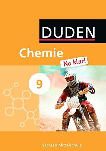 Chemie Na klar! - Mittelschule Sachsen: 9. Schuljahr - Schülerbuch