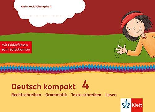 Deutsch kompakt 4. Rechtschreiben - Grammatik - Texte schreiben - Lesen: Übungsheft mit Erklärfilmen Klasse 4 (Mein Anoki-Übungsheft)