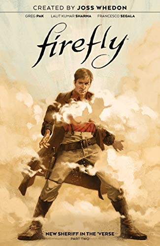 Compare Textbook Prices for Firefly: New Sheriff in the 'Verse Vol. 2 2  ISBN 9781684156603 by Pak, Greg,Kumar Sharma, Lalit