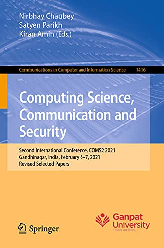 Computing Science, Communication and Security: Second International Conference, COMS2 2021, Gujarat, India, February 6–7, 2021, Revised Selected ... in Computer and Information Science, 1416)
