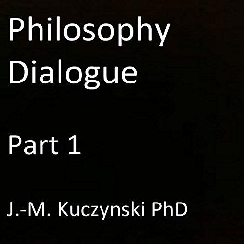 Philosophy Dialogue, Part 1 audiobook cover art