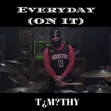 EveryDay (On It)