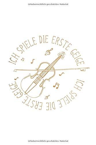 Musiker Musik Notenheft Schreibheft Notizbuch: Erste Geige Violine Instrument als Geschenkidee als Planer Tagebuch Notizheft oder Notizblock 6x9 DIN A5 120 Seiten | Liniert