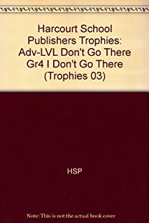 Harcourt School Publishers Trophies: Above Level Individual Reader Grade 4 Don't Go There