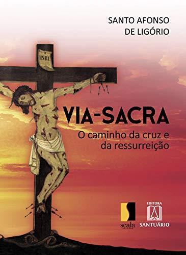 Via-sacra: O caminho da cruz e da ressurreição