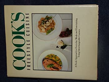 Cook's Freestyle Cuisine/a Fresh Approach to Everyday Meals and Entertaining Using Interchangeable Courses 067162007X Book Cover