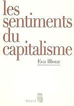 Les Sentiments du capitalisme d'Eva Illouz
