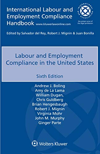 Compare Textbook Prices for Labour and Employment Compliance in the United States 6th edition Edition ISBN 9789403528137 by Andrew J. Boling,Amy de La Lama,William Dugan,Chris Guldberg,Brian Hengesbaugh,Robert J. Mignin,Virginia Mohr,John M. Murphy,Ginger Partee