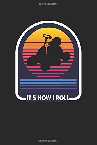 It\'s how I Roll: Lustiger Gartengrasmäher Rasenmäher Hausmeister Notizbuch DIN A5 120 Seiten für Notizen, Zeichnungen, Formeln | Organizer Schreibheft Planer Tagebuch