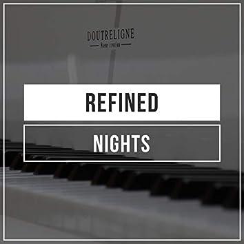 Refined Nights
