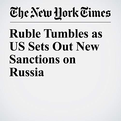 Ruble Tumbles as US Sets Out New Sanctions on Russia copertina