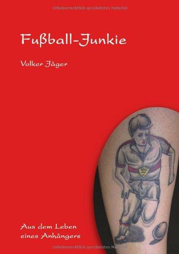 Fussball-Junkie: Aus dem Leben eines Anhängers