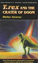 T. Rex and the Crater of Doom: Death of the Dinosaurs by Walter Alvarez (1999-10-01)