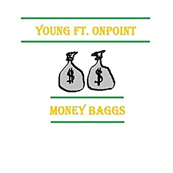 Money Baggs (feat. Onpoint)