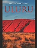 Uluru: The History and Legacy of the Australian Landmark Considered Sacred by the Local Aborigines