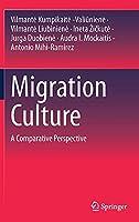 Migration Culture: A Comparative Perspective