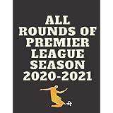 ALL ROUNDS OF PREMIER LEAGUE: SEASON 2020-2021