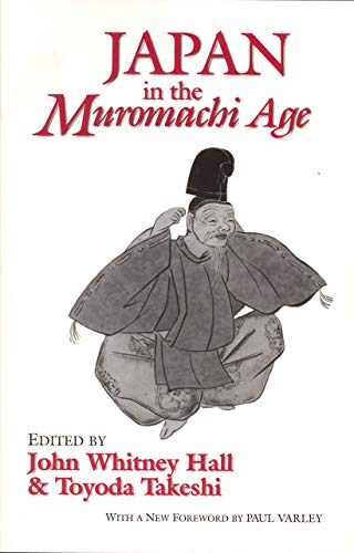 Japan in the Muromachi Age (Cornell East Asia Series)