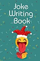 Joke Writing Book: Great Joke Notebook / Comedy Notebook For Stand-Up Comedians. Indulge Into Stand-Up Comedy And Get The Best Books For Comedians. Ultimate Book Of Jokes For Humor Writing. If You Do Comics Stand Up Or You Are A Stand Up Comedian Then This Standup Comedy Boo