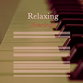 # Relaxing Evenings