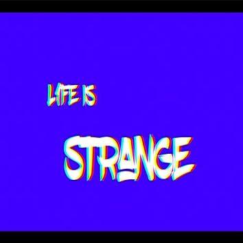 L.I.S (L1fe Is Strang5)