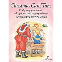 Christmas Carol Time: Really Easy Piano Solos with Optional Duet Accompaniments (Faber Edition)クリスマス [並行輸入品]