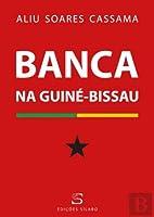 Banca na Guiné-Bissau (Portuguese Edition)