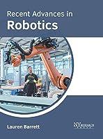 Recent Advances in Robotics
