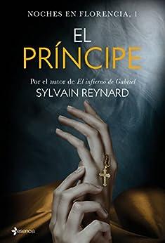 Noches en Florencia, 1. El príncipe (Spanish Edition) by [Sylvain Reynard, Lara Agnelli]
