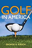Golf in America (Sport and Society)