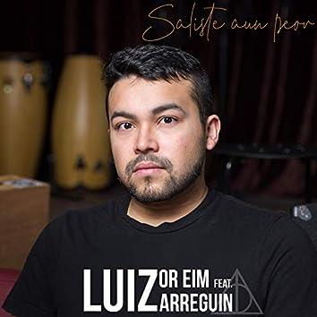 Saliste Aun Peor (feat. Luiz Arreguin)