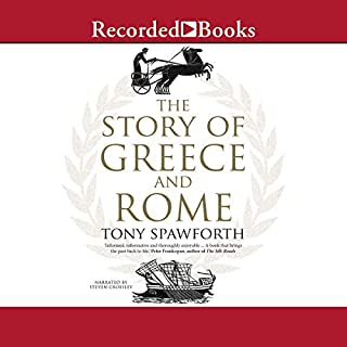 The Story of Greece and Rome                   By:                                                                                                                                 Tony Spawforth                               Narrated by:                                                                                                                                 Steven Crossley                      Length: 16 hrs and 7 mins     Not rated yet     Overall 0.0