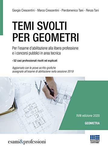 Temi svolti per geometri. Per l'esame d'abilitazione alla libera professione e i concorsi pubblici in area tecnica