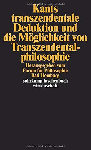Kants transzendentale Deduktion und die Möglichkeit von Transzendentalphilosophie (suhrkamp taschenbuch wissenschaft)