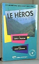 Le héros intérieur - Six archétypes régissent notre vie de Carol-S Pearson
