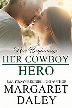 Her Cowboy Hero (New Beginnings Book 10) by [Margaret Daley]