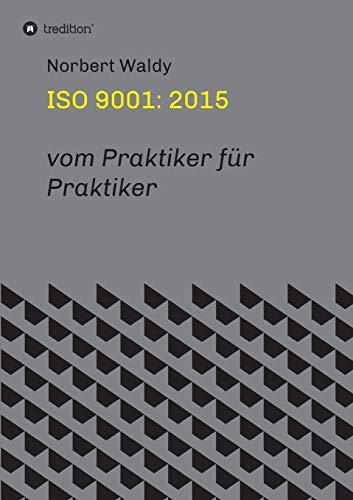 ISO 9001: 2015: vom Praktiker für Praktiker