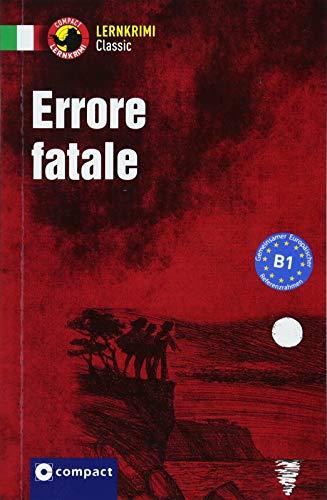 Errore fatale: Italienisch B1 (Compact Lernkrimi - Kurzkrimis)