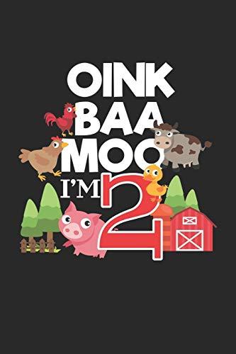 Oink Baa Moo I'm 2: 2. Geburtstag Bauernhof Tier 2 Jahre alt Notizbuch liniert DIN A5 - 120 Seiten für Notizen, Zeichnungen, Formeln   Organizer Schreibheft Planer Tagebuch