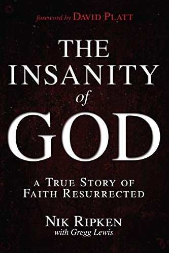 Compare Textbook Prices for The Insanity of God: A True Story of Faith Resurrected Later Printing Edition ISBN 8601420419711 by Ripken, Nik,Lewis, Gregg