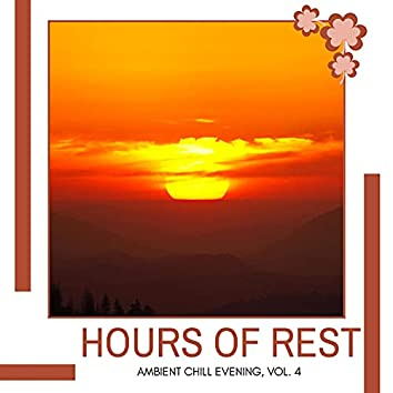 Hours Of Rest - Ambient Chill Evening, Vol. 4