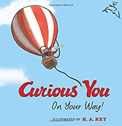 Books for the End of the School Year - Curious You: On Your Way by H.A. Rey